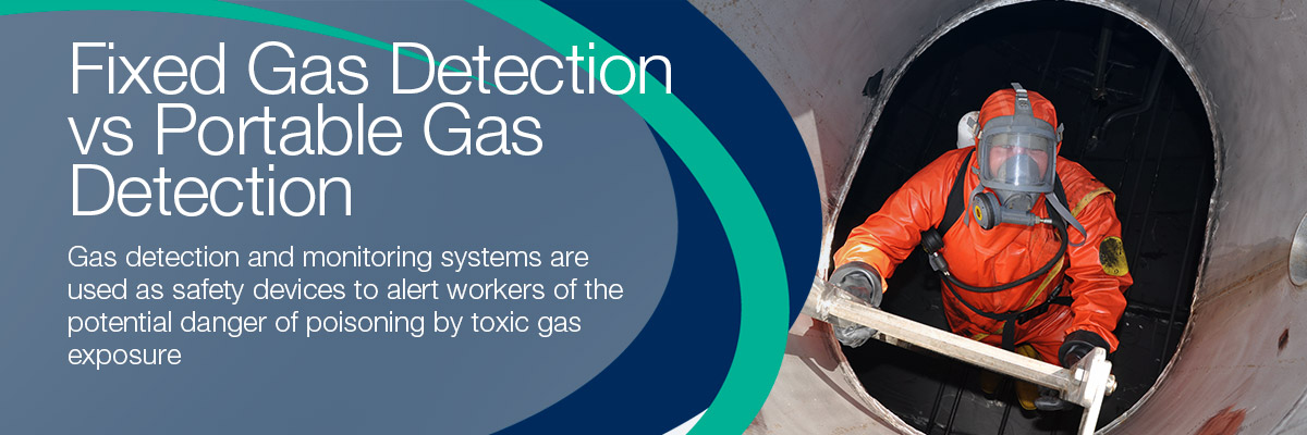 Fixed Gas Detection vs Portable Gas Detection