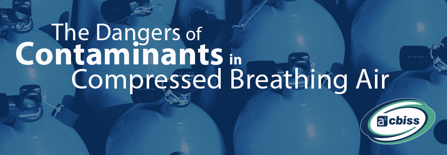 The Dangers of Contaminants in Compressed Breathing Air